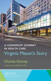 A Leadership Journey in Health Care: Virginia Mason's Story