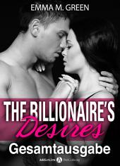 The Billionaire's Desires - Gesamtausgabe