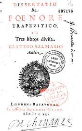 Dissertatio de foenore trapezitico, in tres libros divisa. Claudio Salmasio auctore