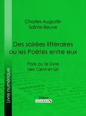 Des soirées littéraires ou les Poètes entre eux: Paris ou le Livre des cent-et-un