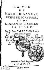 La Vie De Marie De Savoye, Reine De Portugal, Et De L'Infante Isabelle Sa Fille