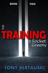The Training of Socket Greeny: A Science Fiction Saga
