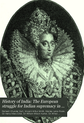 History of India: The European struggle for Indian supremacy in the seventeenth century, by Sir W.W. Hunter