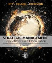 Strategic Management: Concepts: Competitiveness and Globalization: Edition 12