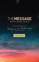 The Message Devotional Bible  Large Print  Softcover the Message Devotional Bible  Large Print  Softcover