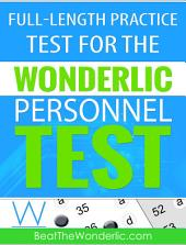 A Full-Length Practice Test for the Wonderlic Personnel Test: Wonderlic Practice from Beat the Wonderlic