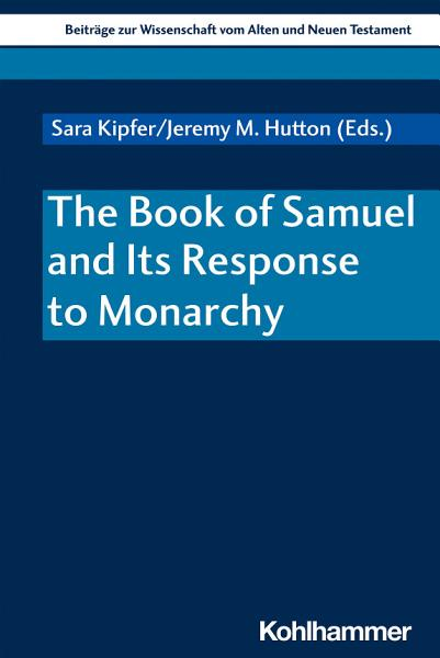 The Book of Samuel and Its Response to Monarchy