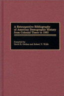A Retrospective Bibliography of American Demographic History from Colonial Times to 1983