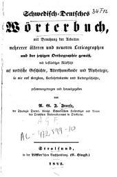 Schwedisch-deutsches Wörterbuch mit Benutzung der Arbeiten mehrerer älteren und neueren Lexicographen ...
