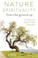 Nature Spirituality From the Ground Up PDF