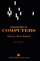 Advances in Computers: Volume 12
