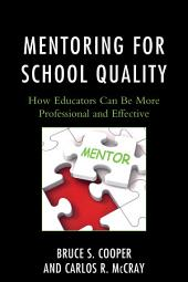 Mentoring for School Quality: How Educators Can Be More Professional and Effective