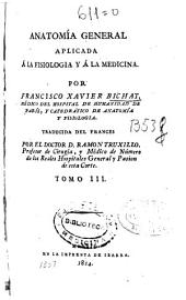 Anatomía general aplicada á la fisiología y á la medicina: Volumen 4