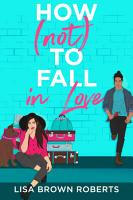 How  Not  to Fall in Love PDF