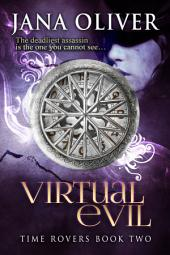 Virtual Evil: Time Rovers Book 2