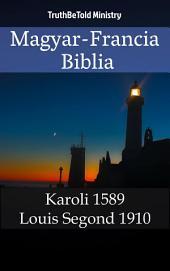 Magyar-Francia Biblia: Karoli 1589 - Louis Segond 1910