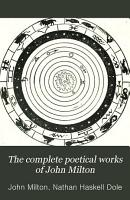 The Complete Poetical Works of John Milton PDF