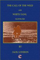 The Call of the Wild - White Fang (illustrated)