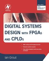 Digital Systems Design with FPGAs and CPLDs PDF