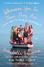 Wherever You Go, There They Are: Stories About My Family You Might Relate To