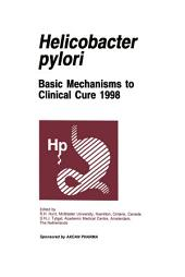 Helicobacter pylori: Basic Mechanisms to Clinical Cure 1998