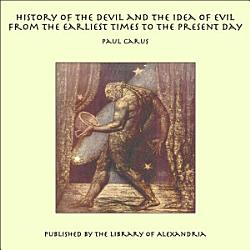 History Of The Devil And The Idea Of Evil From The Earliest Times To The Present Day Book PDF