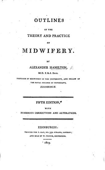 Outlines of the theory and practice of midwifery     Fourth edition  with numerous corrections and alterations PDF