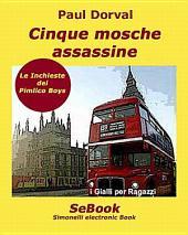 Cinque Mosche Assassine