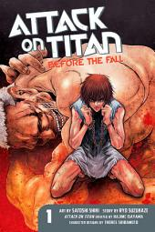 Attack on Titan: Before the Fall: Before the Fall 1