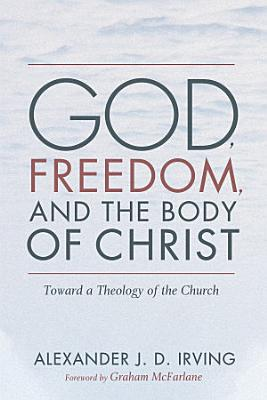 God  Freedom  and the Body of Christ