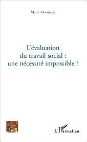 L'évaluation du travail social : une nécessité impossible?