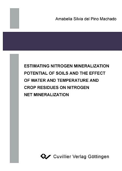 Estimating Nitrogen Mineralization Potential of Soils and the Effect of Water and Temperature and Crop Residues on Nitrogen Net Mineralization