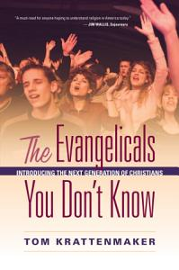 The Evangelicals You Don t Know Book