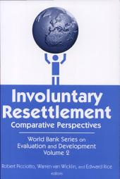 Involuntary Resettlement: Comparative Perspectives