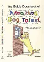 The Guide Dogs Book of Amazing Dog Tales  PDF