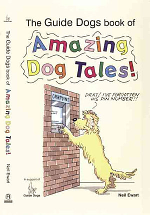 The Guide Dogs Book of Amazing Dog Tales