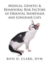 Medical, Genetic & Behavioral Risk Factors of Oriental Shorthair and Longhair Cats