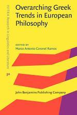 Overarching Greek Trends in European Philosophy