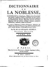 Dictionnaire de la noblesse, contenant les généalogies, l'histoire et la chronologie des familles nobles de France: Volume11