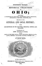 Historical Collections of Ohio: Containing a Collection of the Most Interesting Facts, Traditions, Biographical Sketches, Anecdotes, Etc., Relating to Its General and Local History: with Descriptions of Its Counties, Cities, Towns, and Villages