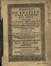 Theses de restitutione minorum XXV. annis: in quibus ... in nobilissima et Catholica Ingolstadiensi Academia