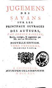 Jugements des savans sur les principaux ouvrages des auteurs: 596 p
