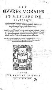 Les Oeuvres morales et meslées de Plutarque, translatées de Grec en François [par Amyot], reueuës et corrigées en plusieurs passages par le translateur... [éd. par S. Goulart]