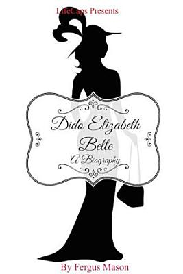 Dido Elizabeth Belle  A Biography PDF