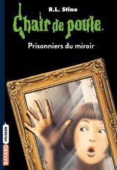 Chair de poule, Tome 4: Prisonniers du miroir
