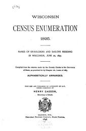 Tabular Statements of the Census Enumeration and the Agricultural, Mineral, and Manufacturing Interests of the State of Wisconsin: Also Alphabetical List of the Soldiers and Sailors of the Late War Residing in the State, June 20, 1895, Volume 2