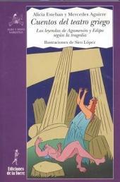 Cuentos del teatro griego: las leyendas de Agamenón y Edipo según la tragedia