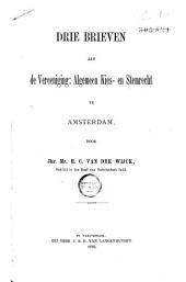 """Drie brieven aan de vereeniging """"Algemeen kies- en stemrecht"""" te Amsterdam"""
