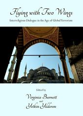 Flying with Two Wings: Interreligious Dialogue in the Age of Global Terrorism