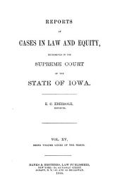Reports of Cases in Law and Equity, Determined in the Supreme Court of the State of Iowa: Volume 73